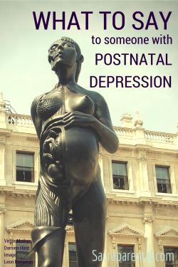 What to say to someone with postnatal / postpartum depression | Sacraparental.com