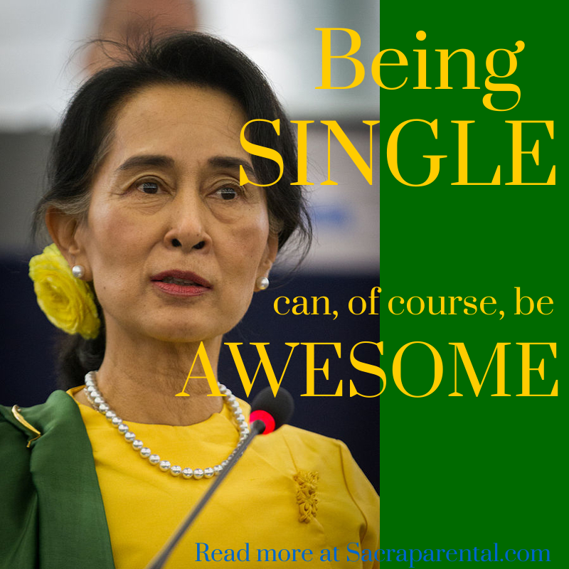Aung San Suu Kyi, Being single, single life can be great, Being widowed, Christian parenting