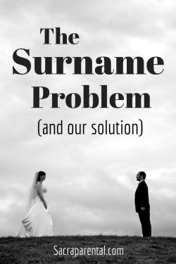 The Surname Problem (and our solution) | Sacraparental.com | photo credit: Kelly Newland Photography