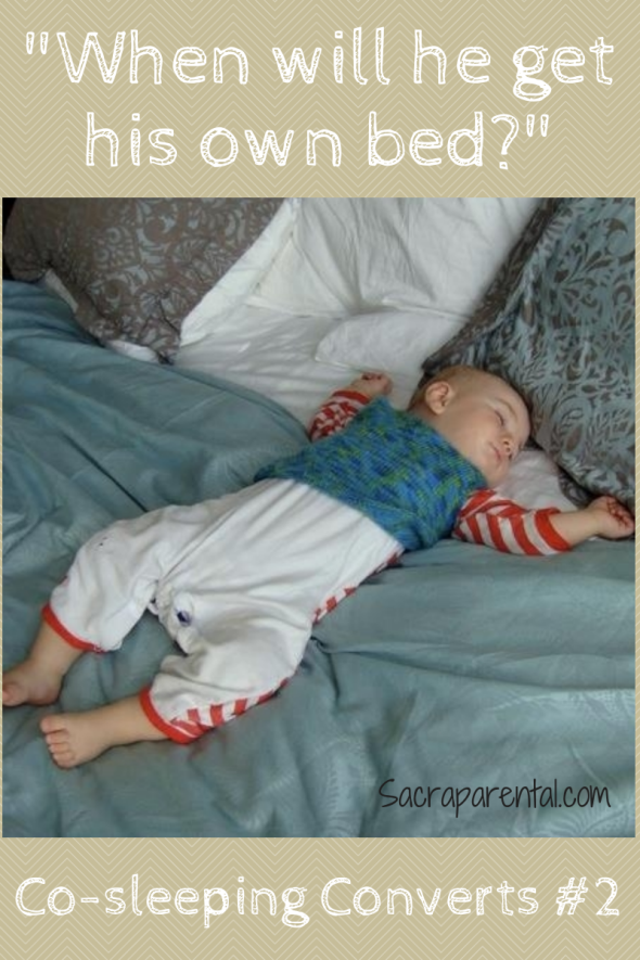 Co-sleeping Converts 2, When will he get his own bed?