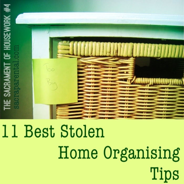 11 best home organising tips - add yours!   Sacraparental.com