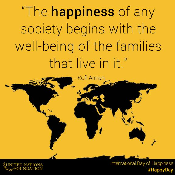 International Day of Happiness 2014, Kofi Annan, The happiness of any society begins with the well-being of the families that live in it, feminist parenting, parenting blogs in New Zealand, Christian parenting blogs, United Nations