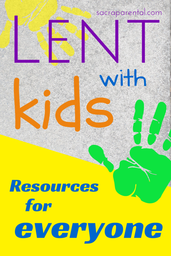 Lent with kids, Sacraparental Lent with kids, Christian parenting, doing Lent at home, Lent with a family