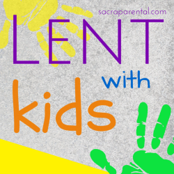 Lent with kids, Lent at home, Lent ideas for families