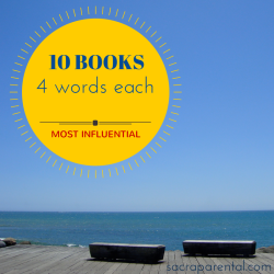 What books have made you who you are? Check out these lists and add yours | Sacraparental.com