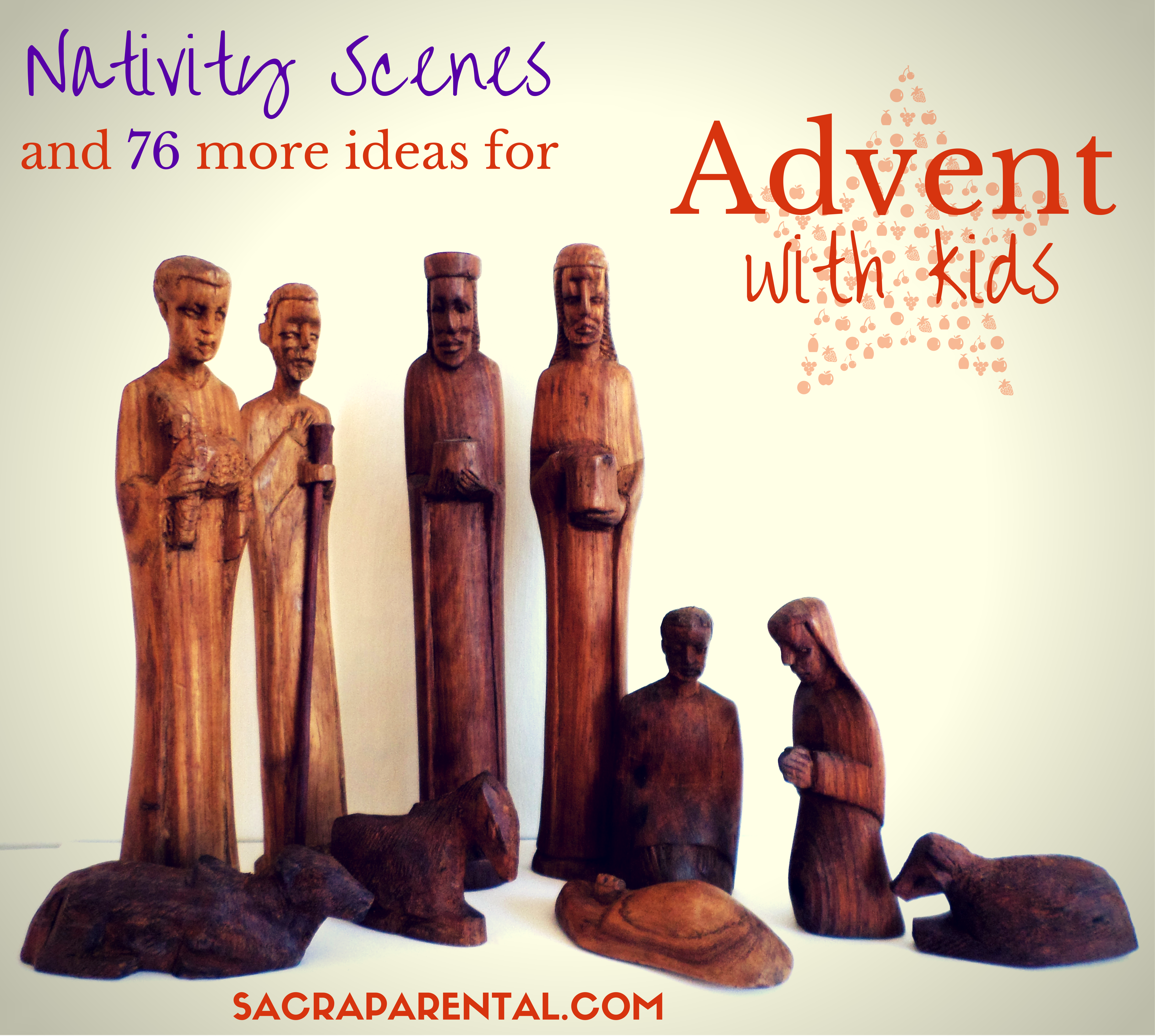 Nativity Scenes and lots more ideas for Advent with Kids