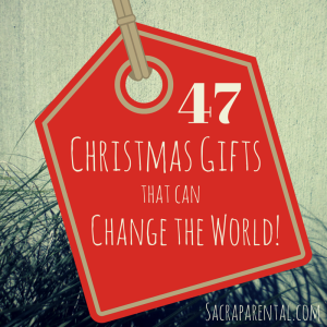 47 Christmas Gifts that can Change the World   Sacraparental.com