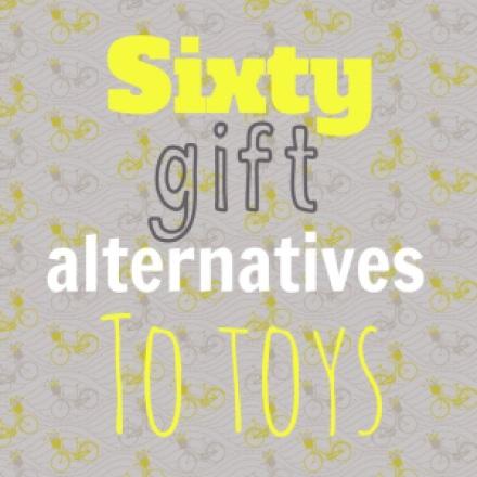 sixty gift alternatives to toys lulastic