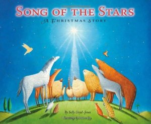Song of the Stars Sally Lloyd-Jones and Allison Jay: A lovely Christmas picture book, packed full of both animals and theology. Made my top ten list | Sacraparental.com