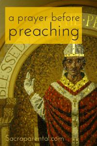 A prayer before preaching - for preachers and their congregations | Sacraparental.com